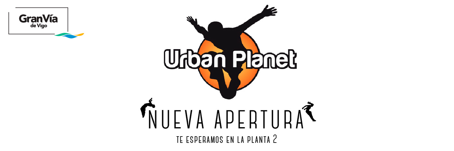 urban-planet-gran-via-vigo