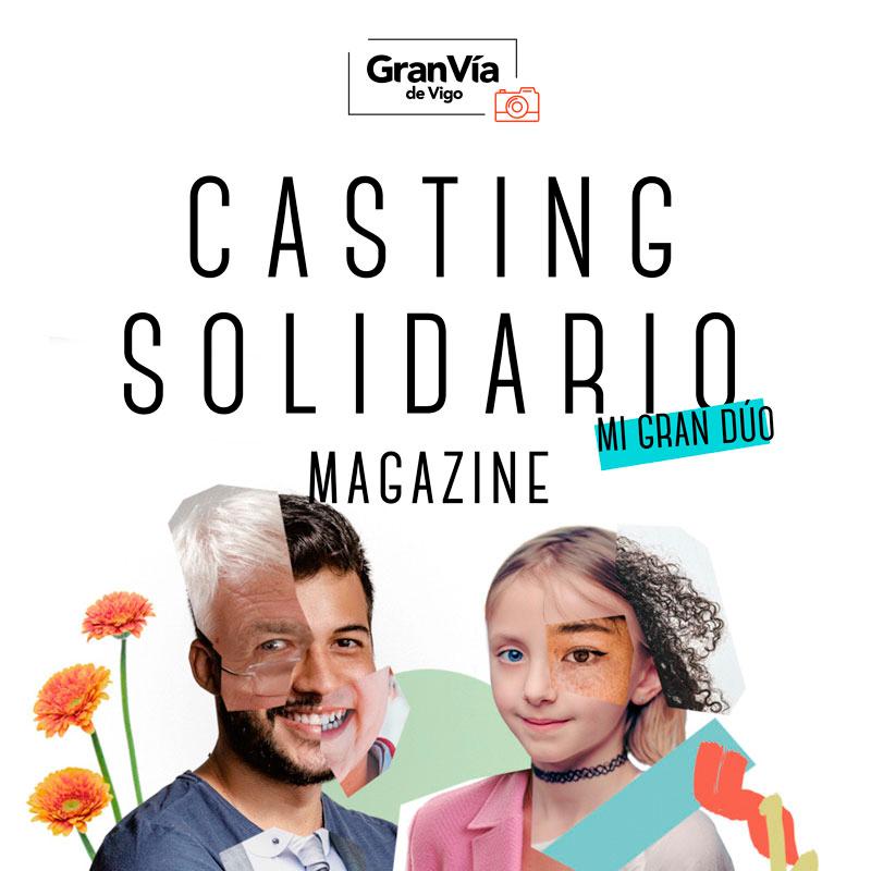 ¡Casting Solidario Magazine Gran Vía de Vigo!