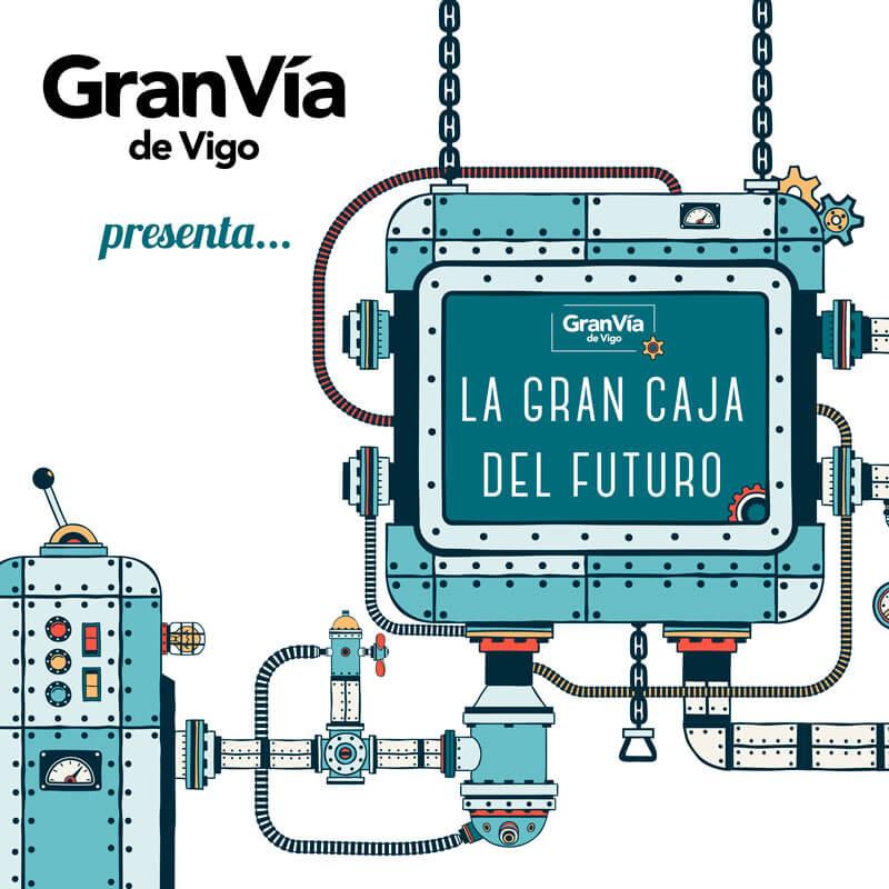 Gran Vía de Vigo presenta… la GRAN caja del futuro 🔮