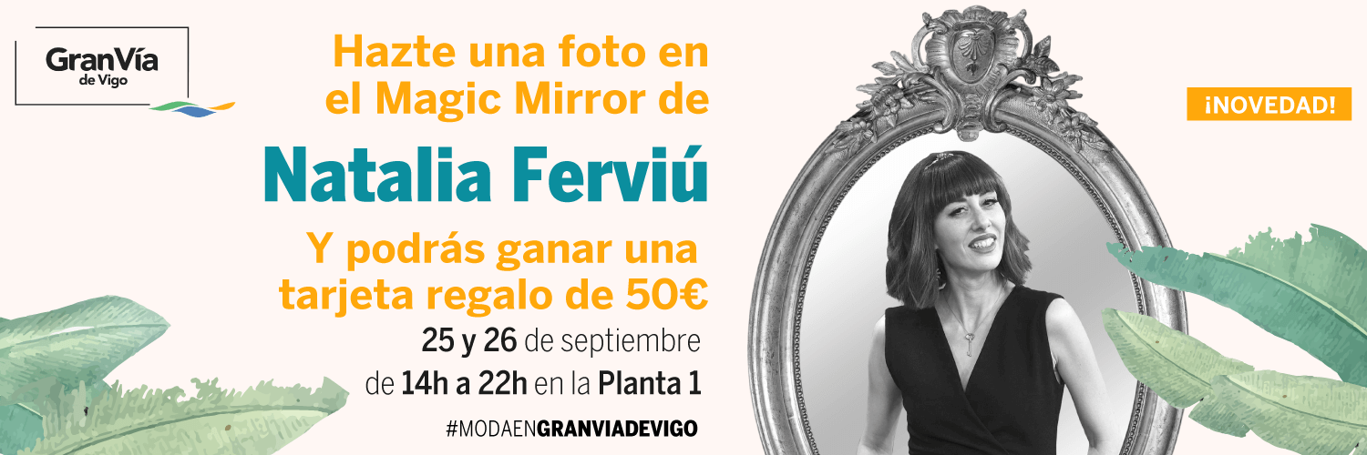 magic-mirror-gran-via-vigo-banner